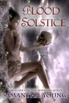 Blood Solstice (The Tale of Lunarmorte, #3) - Samantha Young