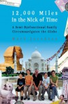 12,000 Miles in the Nick of Time: A Family Tale - Mark Jacobson