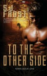 To The Other Side - S.J. Frost