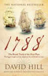 1788: The Brutal Truth of the First Fleet - David Hill