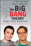 The Big Bang Theory and Philosophy - Dean A. Kowalski, William Irwin, Andrew Zimmerman Jones