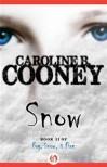 Snow  - Caroline B. Cooney