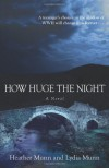How Huge the Night - Heather Munn, Lydia Munn