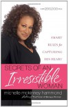 Secrets of an Irresistible Woman: Smart Rules for Capturing His Heart - Michelle McKinney Hammond