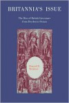 Britannia's Issue: The Rise of British Literature from Dryden to Ossian - Howard Weinbrot, Weinbrot Howard D.