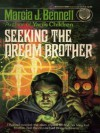 Seeking the Dream Brother -