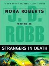 Strangers in Death (In Death, #26) - J.D. Robb
