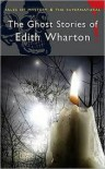 Ghost Stories of Edith Wharton (Tales of Mystery & the Supernatural) - Edith Wharton