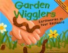 Garden Wigglers: Earthworms in Your Backyard (Backyard Bugs) - Rick Peterson, Nancy Loewen