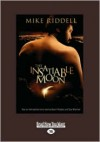 The Insatiable Moon - Mike Riddell