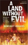 A Land Without Evil: Stopping the Genocide of Burma's Karen People - Benedict Rogers, Baroness Cox