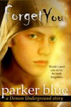 Forget You (Demon Underground Series) - Parker Blue