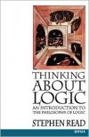 Thinking About Logic: An Introduction to the Philosophy of Logic - Stephen Read
