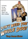 Don't Need The Whole Dog! - Tony James Slater