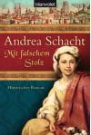 Mit falschem Stolz (Alyss, # 4) - Andrea Schacht