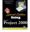 Special Edition Using Microsoft Project 2000 - Tim Pyron, Laura Stewart, Rod Gill