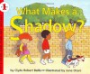 What Makes a Shadow? (Let's-Read-and-Find-Out Science 1) - Clyde Robert Bulla