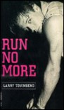 Run No More - Larry Townsend