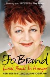 Look Back in Hunger: The Autobiography - Jo Brand