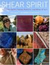 Shear Spirit: Ten Fiber Farms, Twenty Patterns, and Miles of Yarn - Joan Tapper