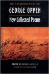 New Collected Poems - George Oppen,  Michael Davidson (Editor),  Preface by Eliot Weinberger