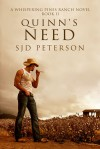 Quinn's Need (Whispering Pines Ranch, #2) - S.J.D. Peterson