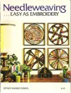 Needleweaving . . . Easy as Embroidery - Esther Warner Dendel