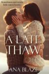 A Late Thaw - Ana Blaze