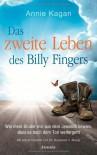 Das zweite Leben des Billy Fingers: Wie mein Bruder mir aus dem Jenseits bewies, dass es nach dem Tod weitergeht - Annie Kagan