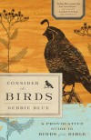 Consider the Birds: A Provocative Guide to the Birds of the Bible - Debbie Blue