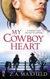 My Cowboy Heart - Z.A. Maxfield