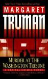 Murder At The Washington Tribune (A Capital Crimes Novel) - Margaret Truman