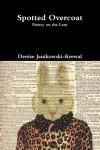 Spotted Overcoat - Denise Janikowski-Krewal