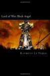 Lord Of War: Black Angel  - Kathryn Le Veque