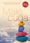Małe cuda. Rady, jak kochać i żyć - Cheryl Strayed