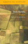 Fiasco (Narrativa del Acantilado) - Imre Kertész
