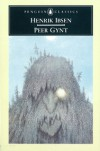 Peer Gynt: A Dramatic Poem - Henrik Ibsen, Peter Watts