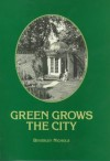 Green Grows the City: The Story of a London Garden - Beverley Nichols