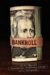 Bankroll, 2nd edition: A New Approach to Financing Feature Films - Tom Malloy