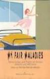 My Fair Maladies: Funny Essays and Poems on Various Ailments and Afflictions - Cristina Pantoja Hidalgo