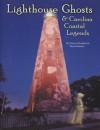 Lighthouse Ghosts and Carolina Coastal Legends - Norma Elizabeth, Bruce Roberts
