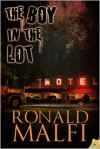 The Boy in the Lot - Ronald Malfi