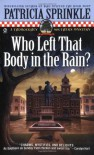 Who Left that Body in the Rain? - Patricia Sprinkle