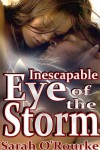 Inescapable Eye of the Storm - Sarah O'Rourke
