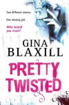 Pretty Twisted - Gina Blaxill