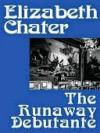 The Runaway Debutante - Elizabeth Chater