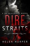 Dire Straits (Bo Blackman Book 1) - Helen Harper