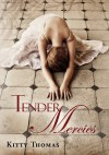 Tender Mercies - Kitty Thomas