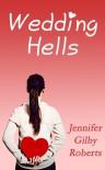 Wedding Hells - Jennifer Gilby Roberts