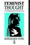 Feminist Thought: A Comprehensive Introduction - Rosemarie Tong